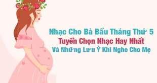 Nhạc Cho Bà Bầu 5 Tháng