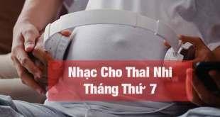 Nhạc Cho Thai Nhi Tháng Thứ 7