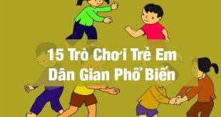 Trò Chơi Trẻ Em - 15 Trò Chơi Dân Gian Giúp Trẻ Thông Minh Khoẻ Mạnh