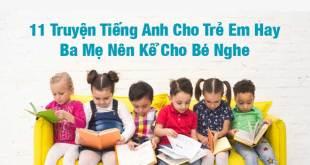 11 Truyện Tiếng Anh Cho Trẻ Em Hay Ba Mẹ Nên Kể Cho Bé Nghe