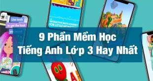 9 Phần Mềm Học Tiếng Anh Lớp 3 Hay Nhất