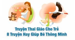 Truyện Thai Giáo Cho Trẻ - 8 Truyện Hay Giúp Bé Thông Minh