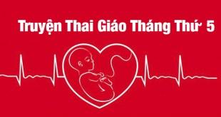 Truyện Thai Giáo Tháng Thứ 5