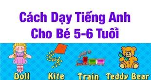 2. Cách dạy tiếng Anh cho trẻ 5 6 tuổi