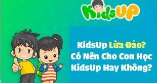 KidsUp Lừa Đảo? Có Nên Cho Con Học KidsUp Không?