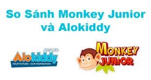 So Sánh Monkey Junior Và Alokiddy - Những Điểm Giống Và Khác Nhau