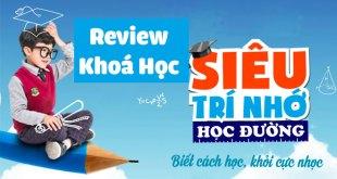 Review Khoá Học Siêu Trí Nhớ Học Đường - Thầy Nguyễn Phùng Phong