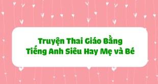 5 Truyện Thai Giáo Tiếng Anh Siêu Hay Và Cực Kỳ Dễ Đọc