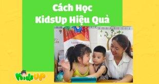 Cách Học KidsUp Hiệu Quả - 7 Điều Mà Cha Mẹ Nên Biết