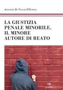 cover_DI TULLIO La giustizia penale minorile. Il minore autore di reato_72dpi