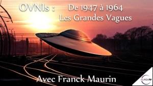 Franck Maurin OVNIS de 1947 à 1964