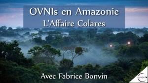 OVNIs en Amazonie avec Fabrice Bonvin