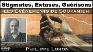 Stigmates, Extases, Guérisons avec Philippe Loron