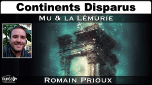 Continents Disparus avec Romain Prioux