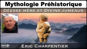 Mythologie Préhistorique : Déesse Mère et Divins Jumeaux avec Éric Charpentier