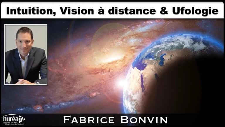 Intuition, Vision à distance & Ufologie avec Fabrice Bonvin