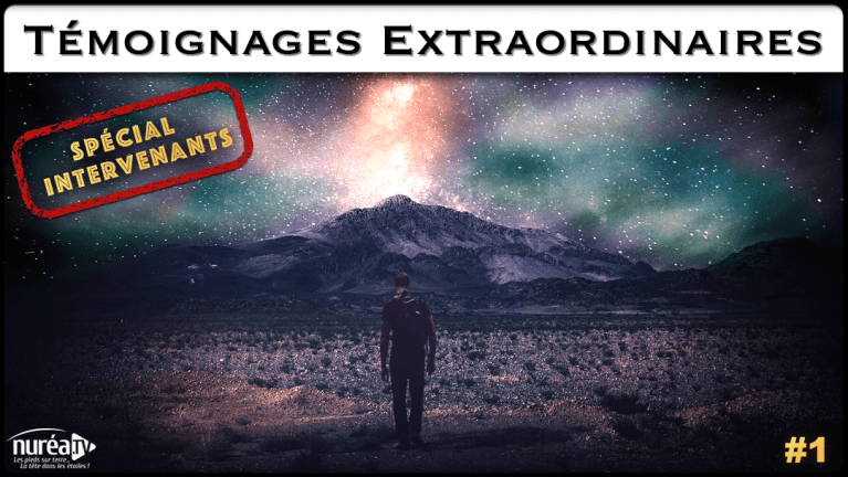 Témoignages Extraordinaires : Spécial intervenants #1