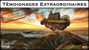 Témoignages Extraordinaires : Spécial intervenants #5