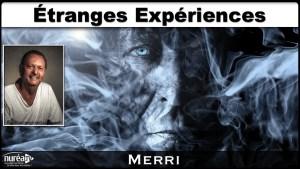 Etrange Expériences avec Merri sur Nuréa TV
