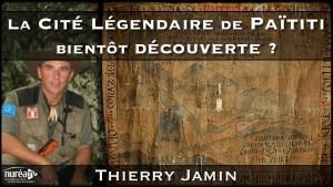 Païtiti : La cité légendaire bientôt découverte avec Thierry Jamin
