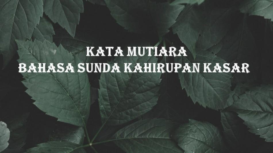 Kata Mutiara Bahasa Sunda Kahirupan Kasar