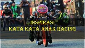 Kata Kata Anak Racing
