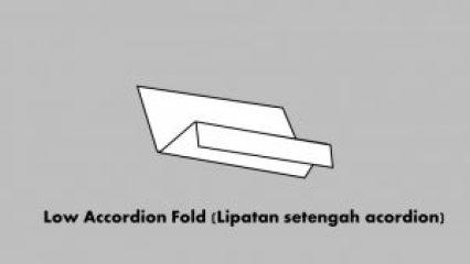 Low Accordion Fold (Lipatan setengah acordion)