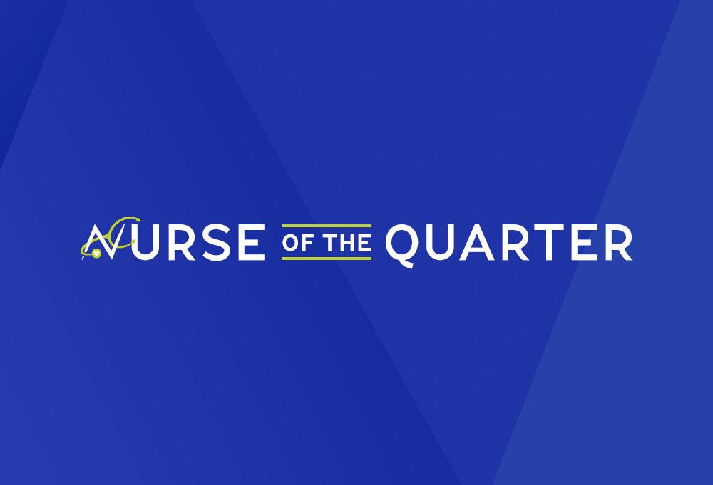 Nurse of the Quarter
