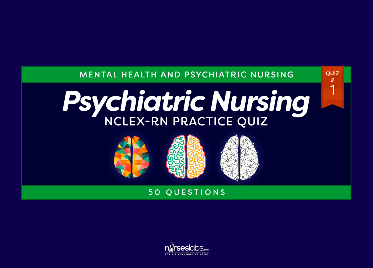 Mental Health And Psychiatric Nursing Nclex Practice Quiz 1 50 Questions