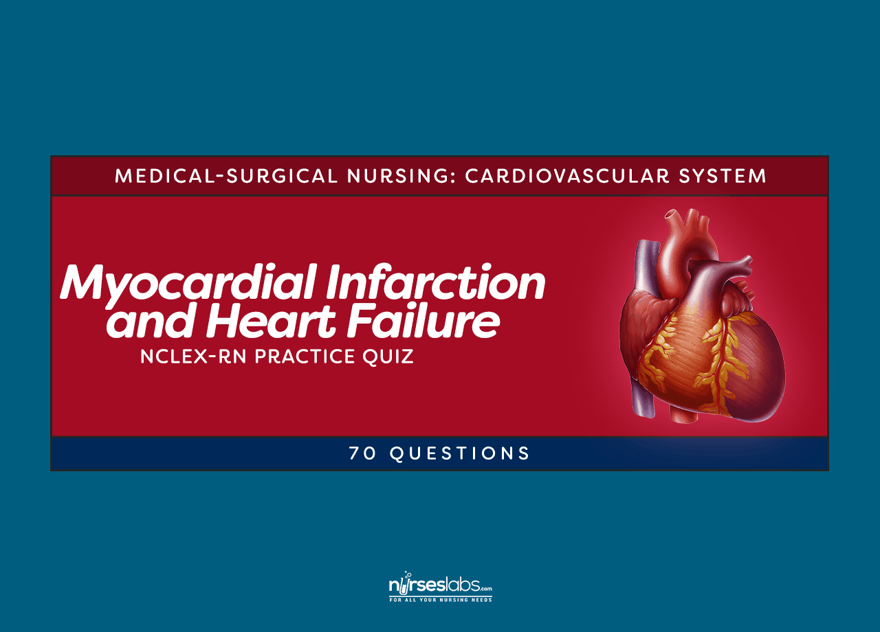 Myocardial Infarction And Heart Failure Nclex Rn Practice Quiz 70 Questions