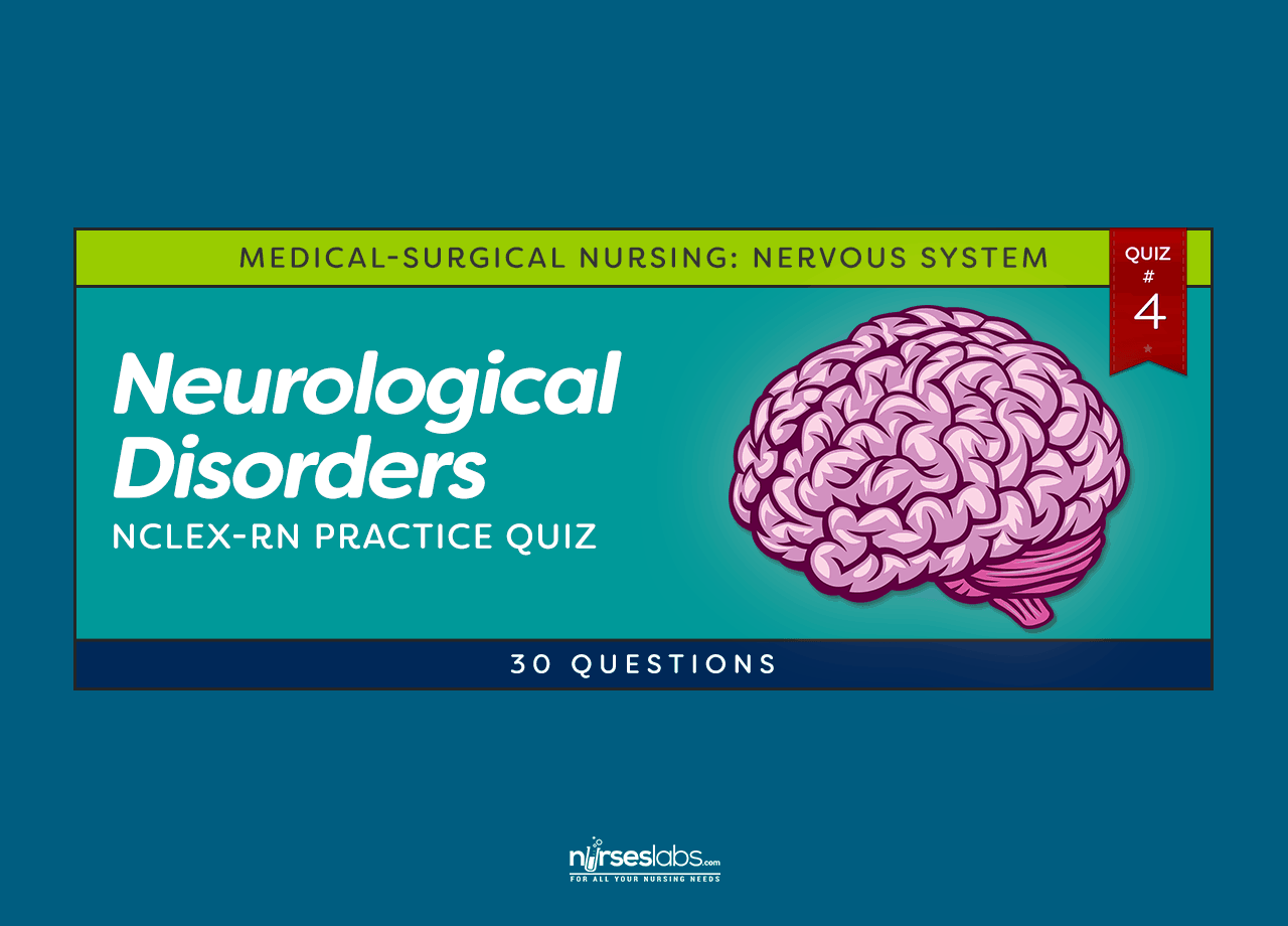 Neurological Disorders Practice Quiz 4 30 Questions Nurseslabs