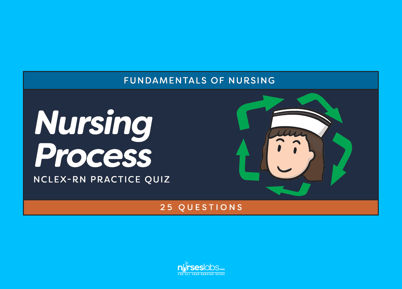 Nursing Process Nclex Practice Quiz 25 Questions