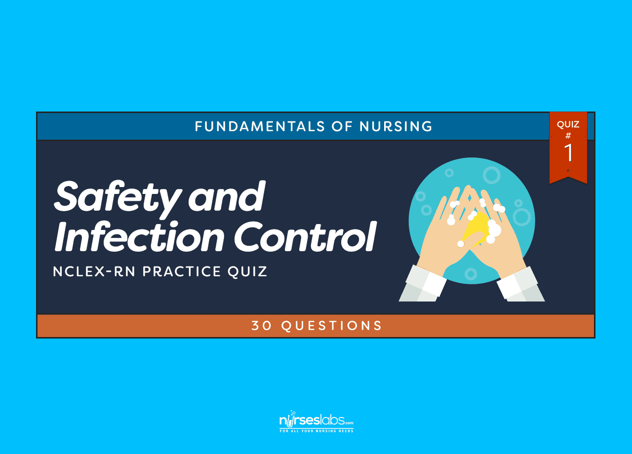 Safety And Infection Control Nclex Practice Quiz 1 30 Questions