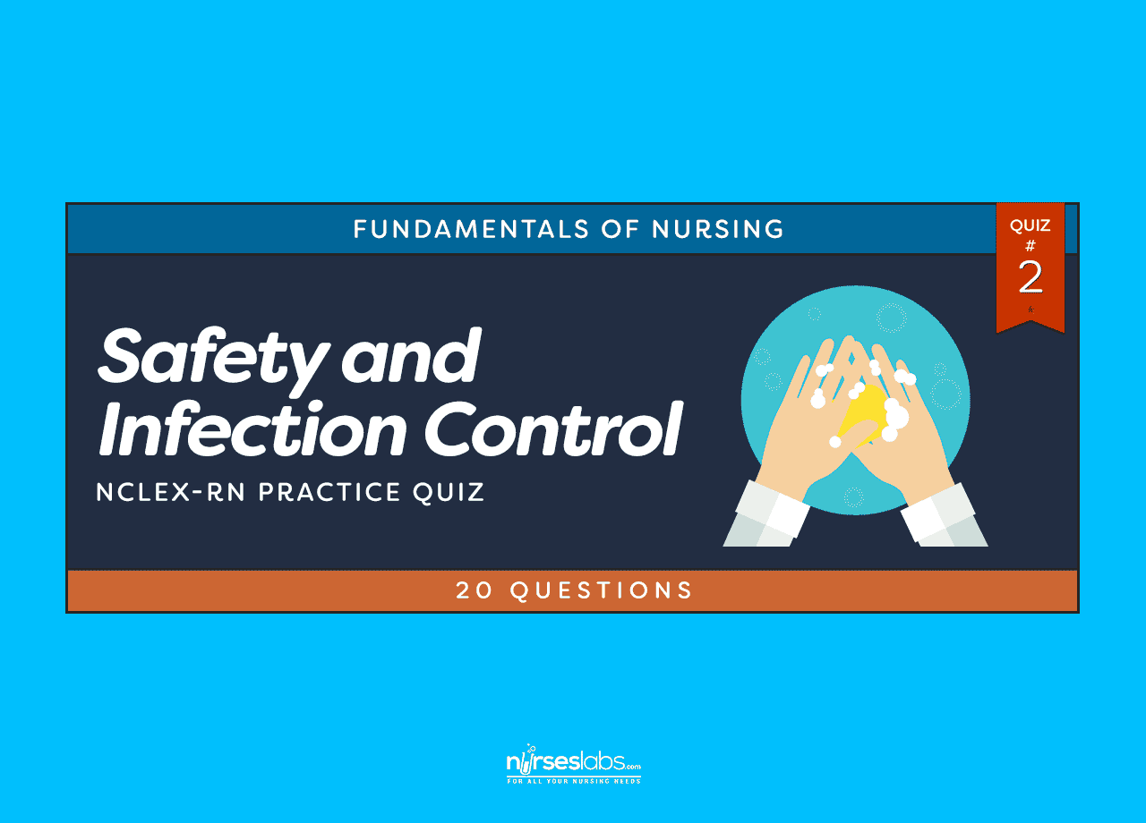 Safety And Infection Control Nclex Practice Quiz 2 20 Questions