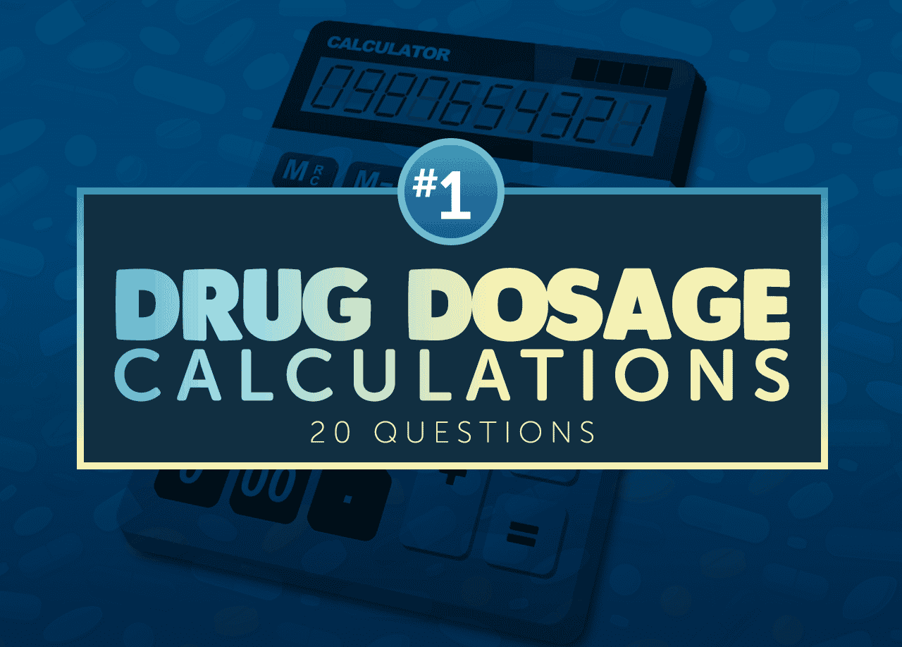 Drug Dosage Calculation Practice Exam 20 Questions