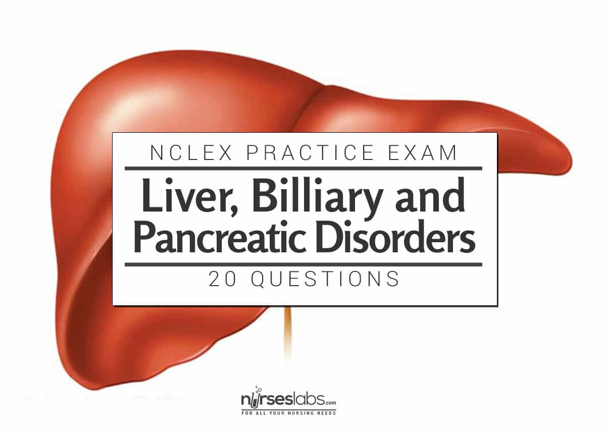 Nclex Exam Liver Biliary And Pancreatic Disorders 20 Items