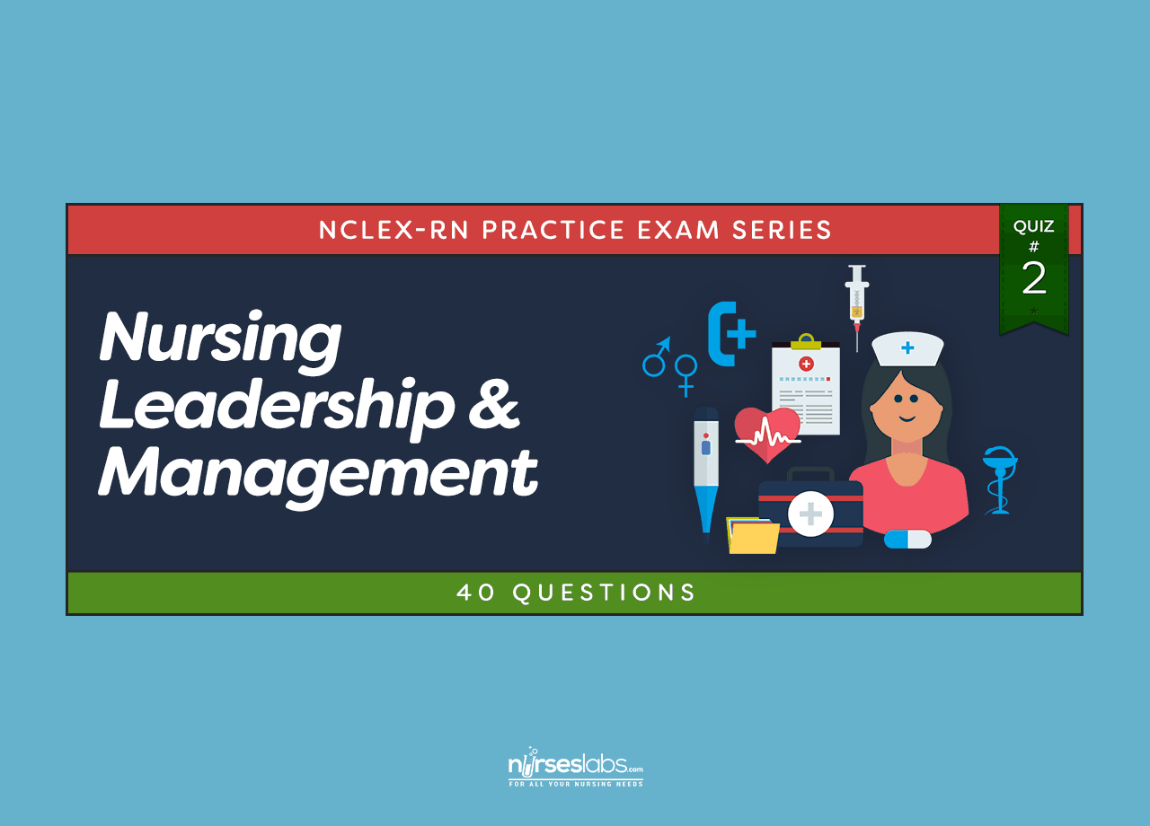 Nursing Leadership Amp Management Nclex Practice Quiz 2 40