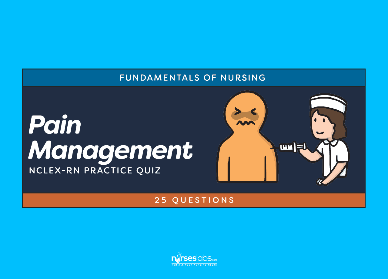 Pain Management Nclex Practice Quiz 25 Questions