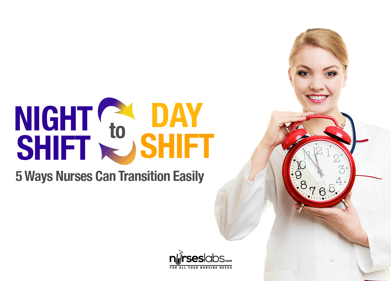 Night To Day Shift 5 Ways Nurses Can Transition Easily