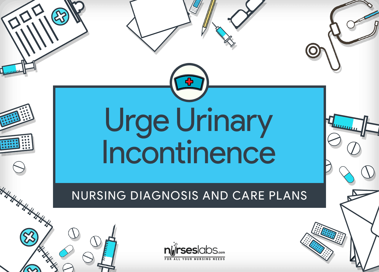 Urge Urinary Incontinence Nursing Diagnosis Amp Care Plan