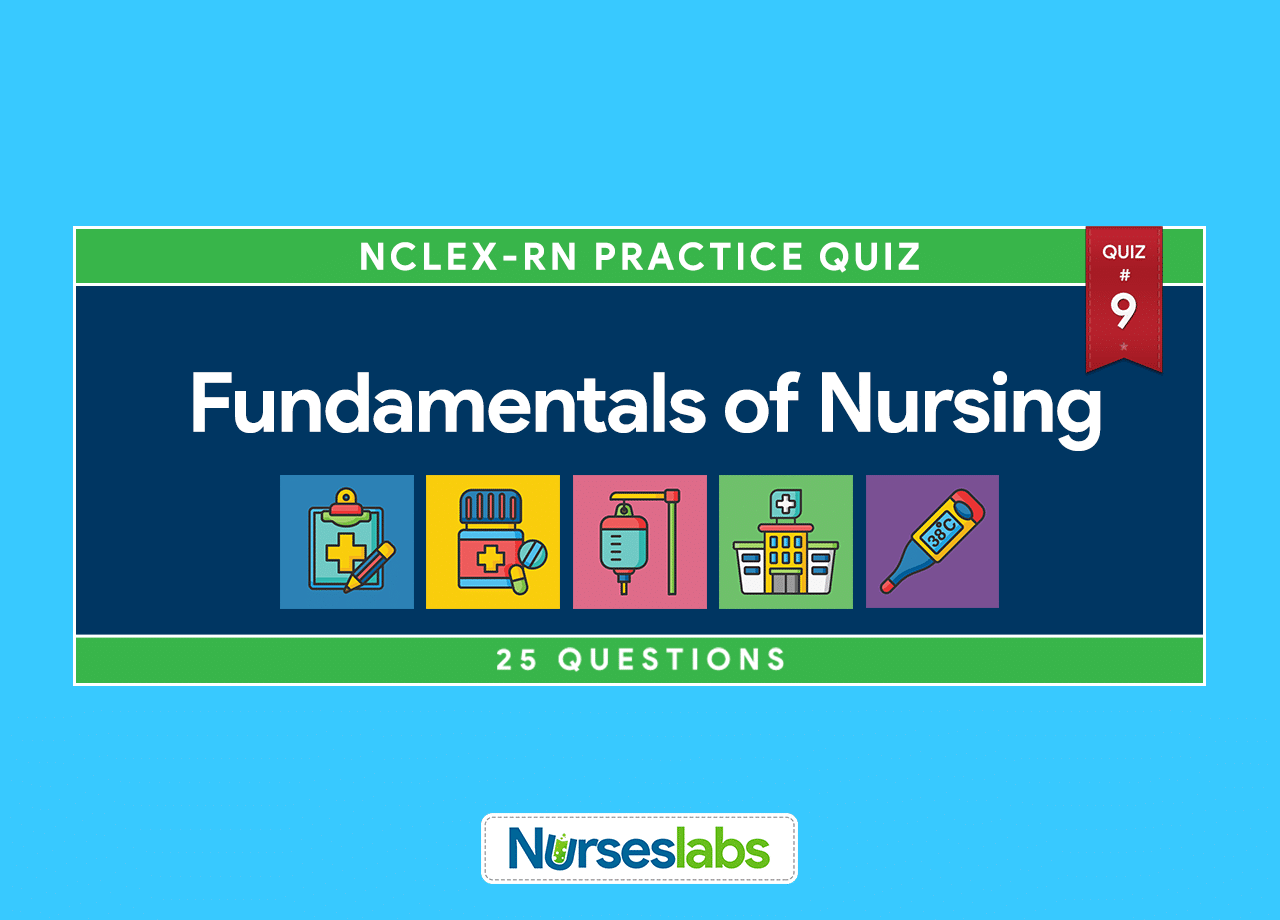 Fundamentals Of Nursing Nclex Practice Quiz 9 25