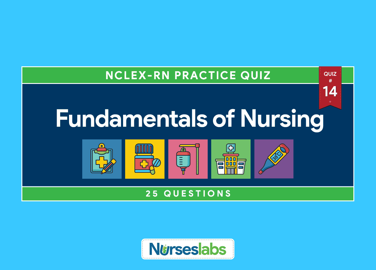 Fundamentals Of Nursing Nclex Practice Quiz 14 25