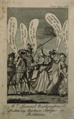 "A 1783 political cartoon titled, ""Mrs. General Washington Bestowing Thirteen Stripes on Britania [sic],"" meant to undermine Washington's status. (The Rambler's Magazine/New York Public Library)"