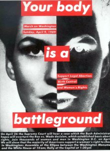 """Barbara Kruger, """"Untitled (Your Body is a Battleground,"""" 1989 March on Washington poster."""