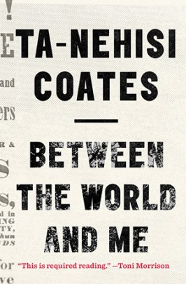 Coates - Between the World and Me book cover
