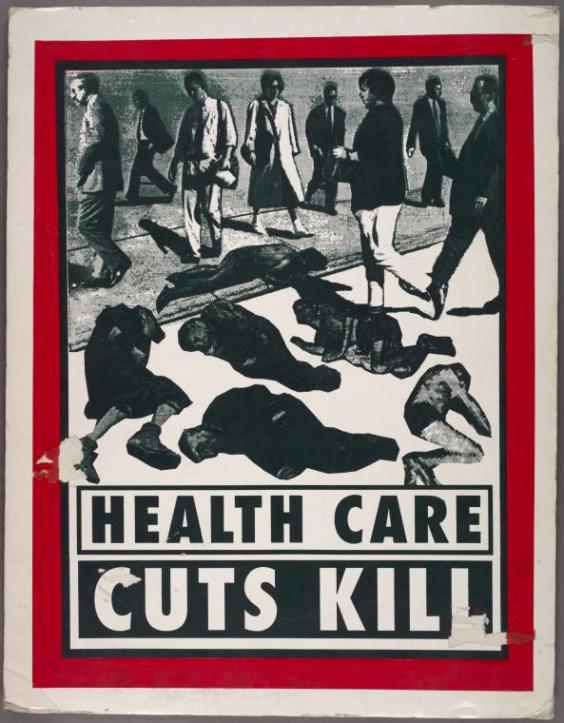 """Manuscripts and Archives Division, The New York Public Library. """"Health Care Cuts Kill"""" New York Public Library Digital Collections. Accessed March 6, 2016. http://digitalcollections.nypl.org/items/510d47e3-1c86-a3d9-e040-e00a18064a99"""