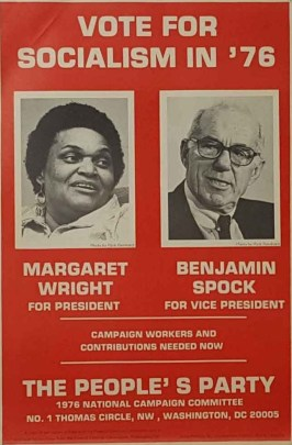 A campaign poster for Margaret Wright and Benjamin Spock on the People's Party ticket for the 1976 US Presidential election.