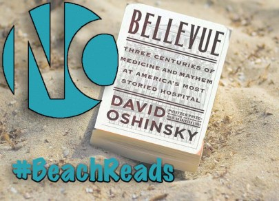 Book Review: Bellevue: Three Centuries of Medicine and Mayhem at America's Most Storied Hospital
