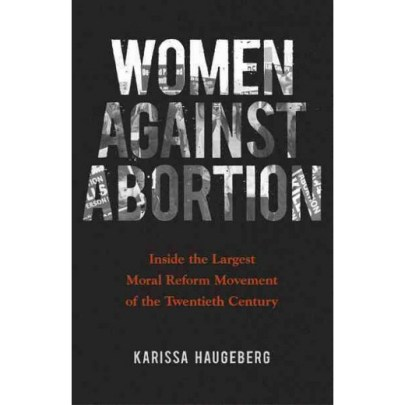 Book jacket for Women Against Abortion by Karissa Haugeberg