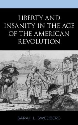 Book cover for Liberty and Insanity in the Age of the American Revolution.